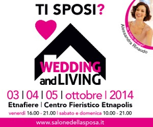 WEDDING AND LIVING  - ETNA FIERE 3-5 OTTORE